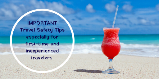 25+ Hot Travel Safety Tips: Knowledge is your superpower