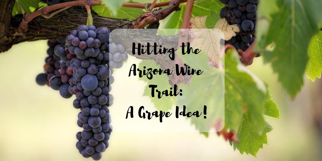 ARIZONA WINE COUNTRY: Wine tastings, Tours, & Winery Trail Maps